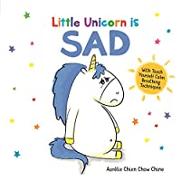 Little Unicorn is Sad (How Are You Feeling Today?)
