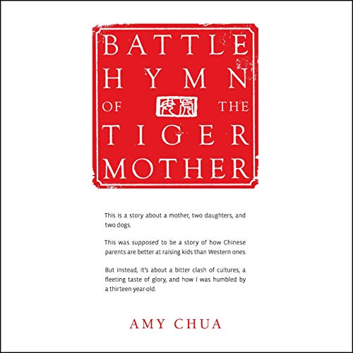Battle Hymn of the Tiger Mother Audiobook By Amy Chua cover art