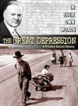 The Great Depression: A Primary Source History (In Their Own Words)