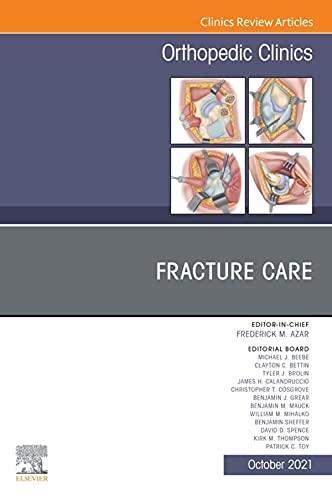 Fracture Care , An Issue of Orthopedic Clinics, E-Book (The Clinics: Orthopedics) (English Edition)