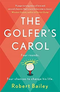 The Golfer's Carol: Four rounds. Four life-changing lessons...