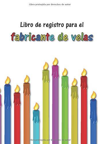 Libro de registro para el fabricante de velas | Hacer velas: mis recetas | Cuaderno forrado en blanco con tabla de contenido | Páginas numeradas | versión en español