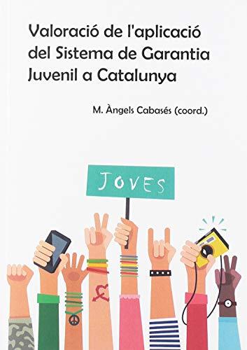 VALORACIÓ DE L´APLICACIÓ DEL SISTEMA DE GARANTIA JUVENIL A CATALUNYA
