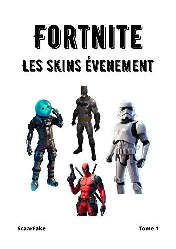 FORTNITE - Les Skins Événements - Tome 1 (French Edition)