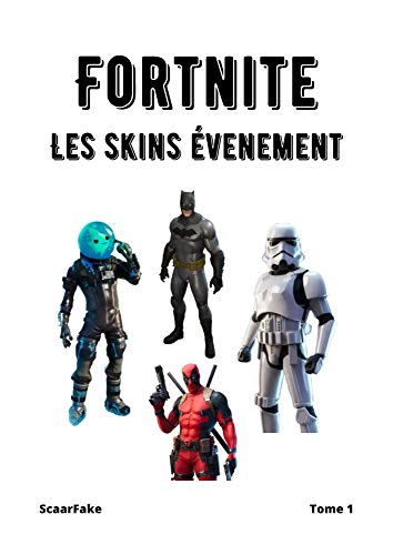 FORTNITE - Les Skins Événements - Tome 1 (French Edition)