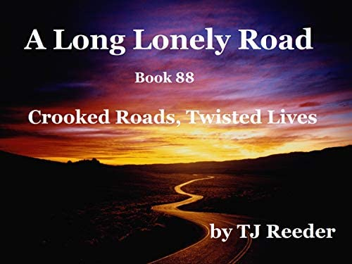 A Long Lonely Road Crooked roads and Twisted lives book 88 product image