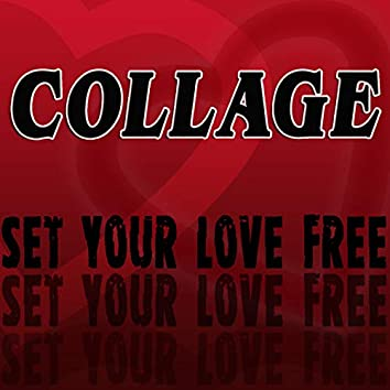 Set Your Love Free (Remixes)