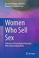 Women Who Sell Sex: A Review of Psychological Research With Clinical Implications