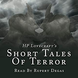 H. P. Lovecraft's Short Tales of Terror                   De :                                                                                                                                 H. P. Lovecraft                               Lu par :                                                                                                                                 Rupert Degas                      Durée : 3 h et 48 min     Pas de notations     Global 0,0