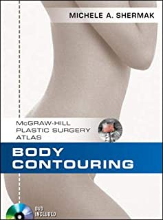 Body Contouring (McGraw-Hill Plastic Surgery Atlas)