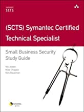 Scts Symantec Certified Technical Specialist: Small Business Security Study Guide