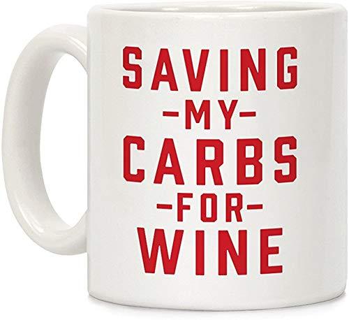 Koffie mok, Thee Beker, Het redden van mijn koolhydraten voor Wijn Wit 11 Ounce Keramische Koffiemok