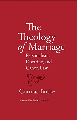 The Theology of Marriage: Personalism, Doctrine and Canon Law