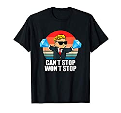 Can't Stop Won't Stop - Wall Street Bets T-Shirt