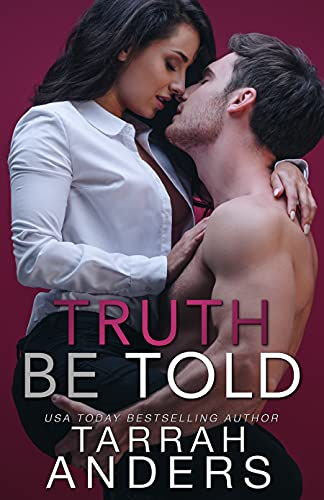 Truth be Told by [Tarrah Anders]