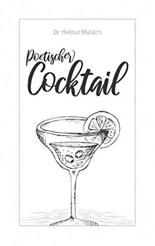 Poetischer Cocktail: Heitere und besinnliche Verse
