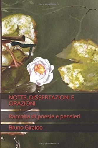 NOTTE, DISSERTAZIONI E ORAZIONI: Raccolta di poesie e pensieri (Italian Edition)