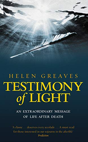 Testimony Of Light: An extraordinary message of life after death by [Helen Greaves]