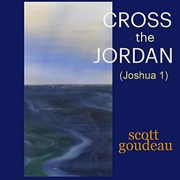 Cross the Jordan (Joshua 1)