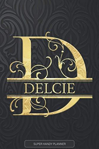 Delcie: Delcie Name Planner, Calendar, Notebook ,Journal, Golden Letter Design With The Name Delcie