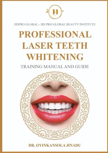 HD Pro Global Professional Laser Teeth Whitening: Training Manual and Guide