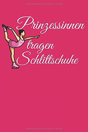 Prinzessinnen tragen Schlittschuhe: Notizbuch für Eiskunstläufer und Eisläufer mit Spruch in Pink. Liniert 120 Seiten. Für Notizen, als Trainingsplaner oder als Geschenk.