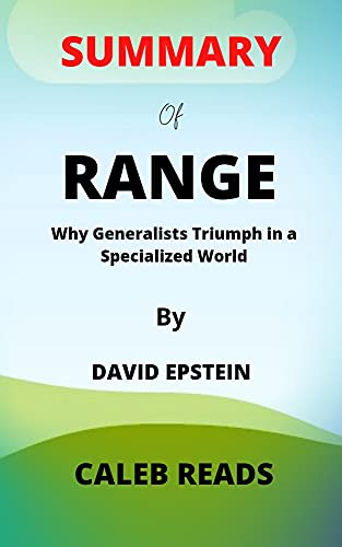Summary of RANGE by David Epstein: Why Generalists Triumph in a Specialized world (English Edition)