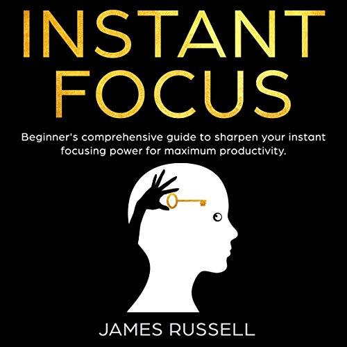 Instant Focus audiobook cover art