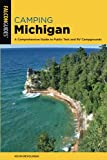 Camping Michigan: A Comprehensive Guide To Public Tent And Rv Campgrounds, 2nd Edition (State Camping Series)