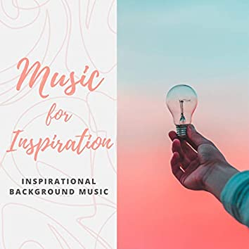 Music for Inspiration: The Best Motivational Music of 2020, Inspirational Background Music