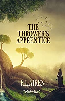 The Thrower's Apprentice (The Traders Book 2) by [R.L. Aiken]