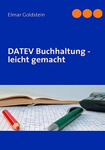 DATEV Buchhaltung - leicht gemacht: So buchen Sie richtig - Buchungsprogramme - USt/BWA - DATEV Hotline - Konten SKR03/04