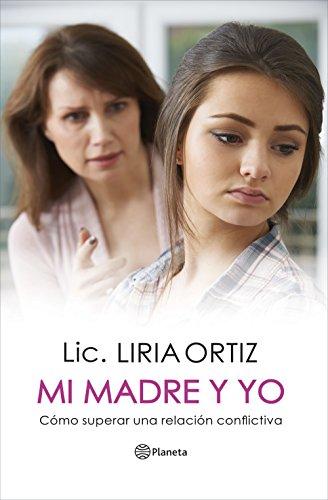 Mi madre y yo: Cómo superar una relación conflictiva (Fuera de colección) (Spanish Edition)