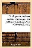 Catalogue de Tableaux Anciens et Modernes par Bakhuysen, Goltzius, Van Goyen