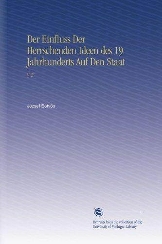 Der Einfluss Der Herrschenden Ideen des 19 Jahrhunderts Auf Den Staat: V. 2
