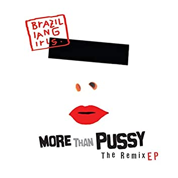 More Than Pussy - The Remix EP