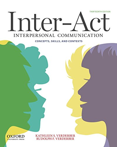 Compare Textbook Prices for Inter-Act: Interpersonal Communication Concepts, Skills, and Contexts 13 Edition ISBN 9780199836888 by Verderber, Kathleen S.,Verderber, Rudolph F.