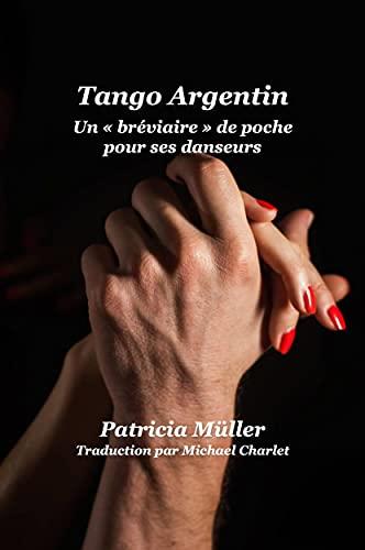 Tango Argentin: Un « Bréviaire » De Poche Pour Ses Danseurs (French Edition)