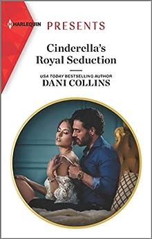 Cinderella's Royal Seduction (Harlequin Presents Book 3787) (English Edition) de [Dani Collins]