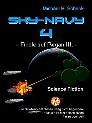Sky-Navy 04 - Finale auf Regan III.