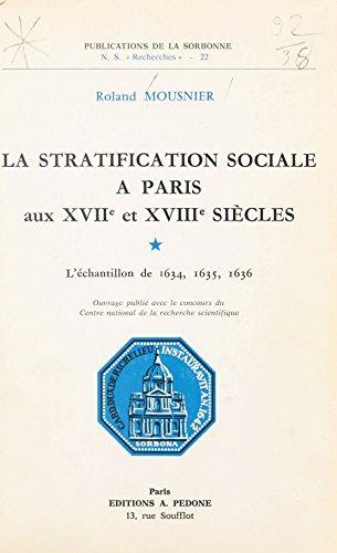 La Stratification sociale à Paris aux XVIIe et XVIIIe siècles: L'Échantillon de 1634, 1635, 1636