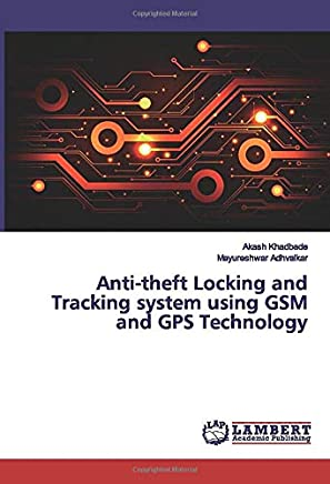 Anti-theft Locking and Tracking system using GSM and GPS Technology
