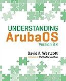 Understanding ArubaOS: Version 8.x