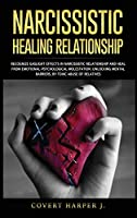 Narcissistic Healing Relationship: Recognize gaslight effects in narcissistic relationship and heal from EmotionalPsychological molestation. Unlocking mental barriers, by toxic abuse of relatives