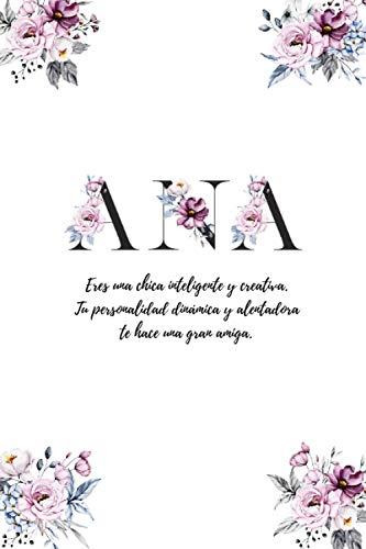 La Libreta de Ana: diarios para escribir con páginas decoradas y mensajes positivos en el interior - libretas bonitas para niñas - libretas ... para regalar - libretas bonitas para escribir