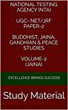 National Testing Agency (NTA)  UGC- NET/JRF Paper-2  Buddhist, Jaina, Gandhian & Peace Studies  Volume-2 (Jaina): Study Material (Excellence Brings Success Series Book 86)