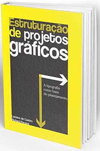 Estruturação de Projetos Gráficos. A Tipografia Como Base do Planejamento