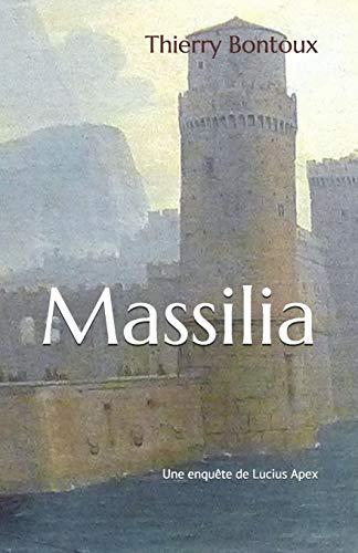 Massilia (Les Enquêtes de Lucisu Apex) (French Edition)