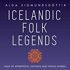 Icelandic Folk Legends: Tales of Apparitions, Outlaws, and Things Unseen