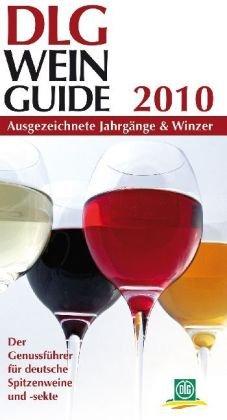 DLG-Wein Guide 2010: Ausgezeichnete Jahrgänge und Winzer